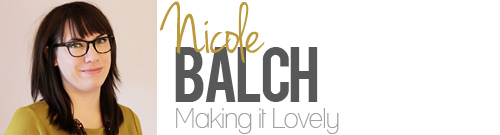 Nicole Balch Making it Lovely