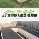 How To Build a Raised U-Shaped Garden Bed